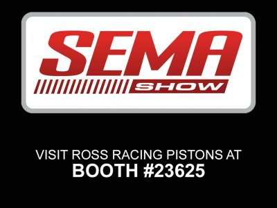 Ross Racing Pistons Sema 2017 Booth 23625